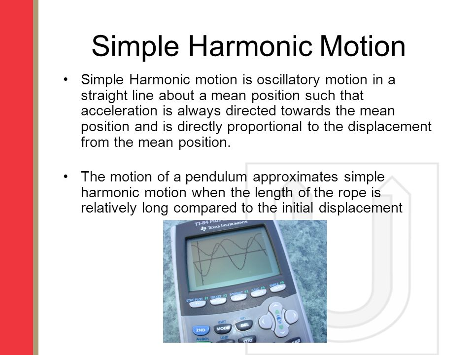 Simple Harmonic motion is oscillatory motion in a straight line about a mean position such that acceleration is always directed towards the mean position and is directly proportional to the displacement from the mean position.