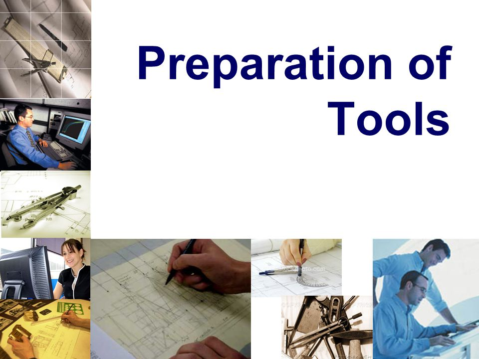 Preparation of Tools