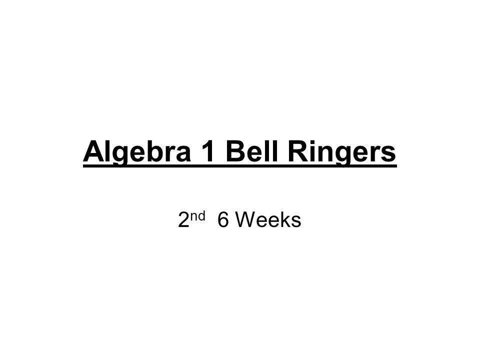 Algebra 1 Bell Ringers 2 nd 6 Weeks