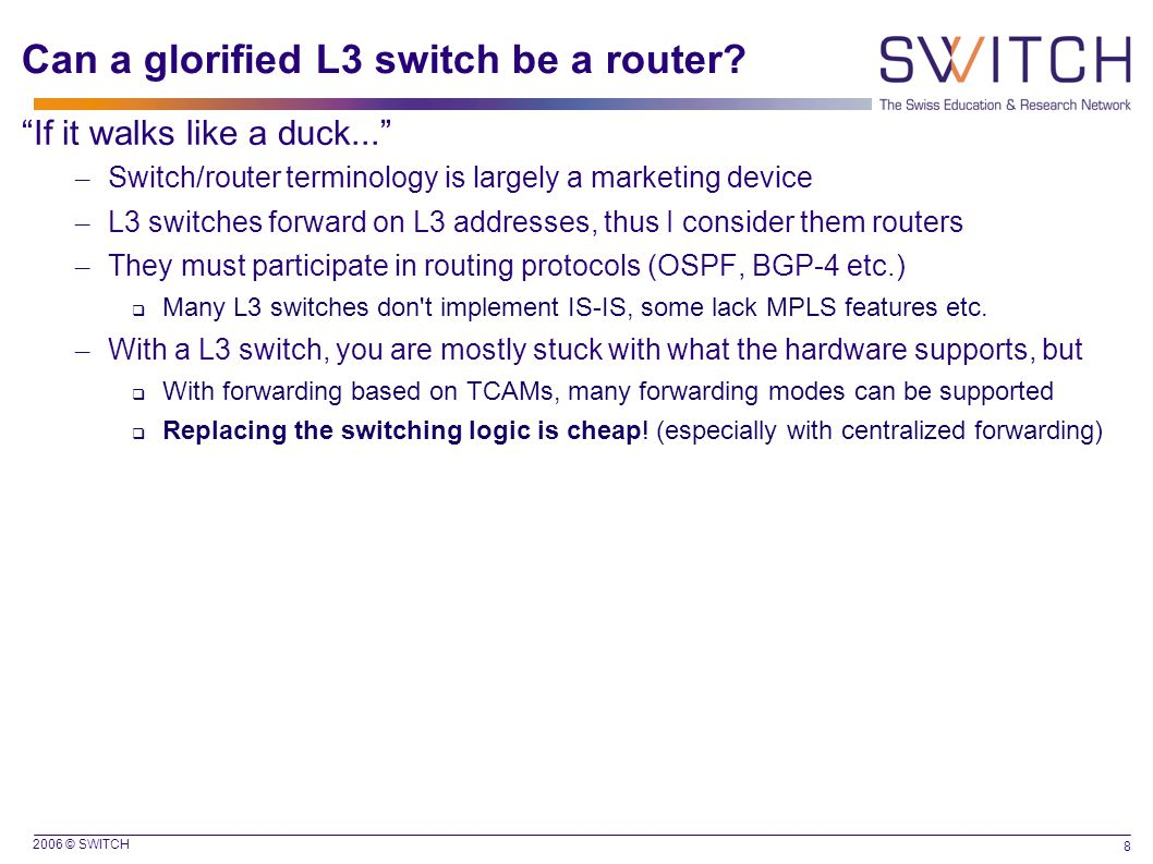 2006 © SWITCH 8 Can a glorified L3 switch be a router.