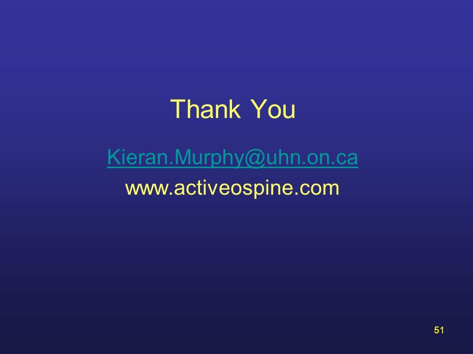 51 Thank You Kieran.Murphy@uhn.on.ca www.activeospine.com