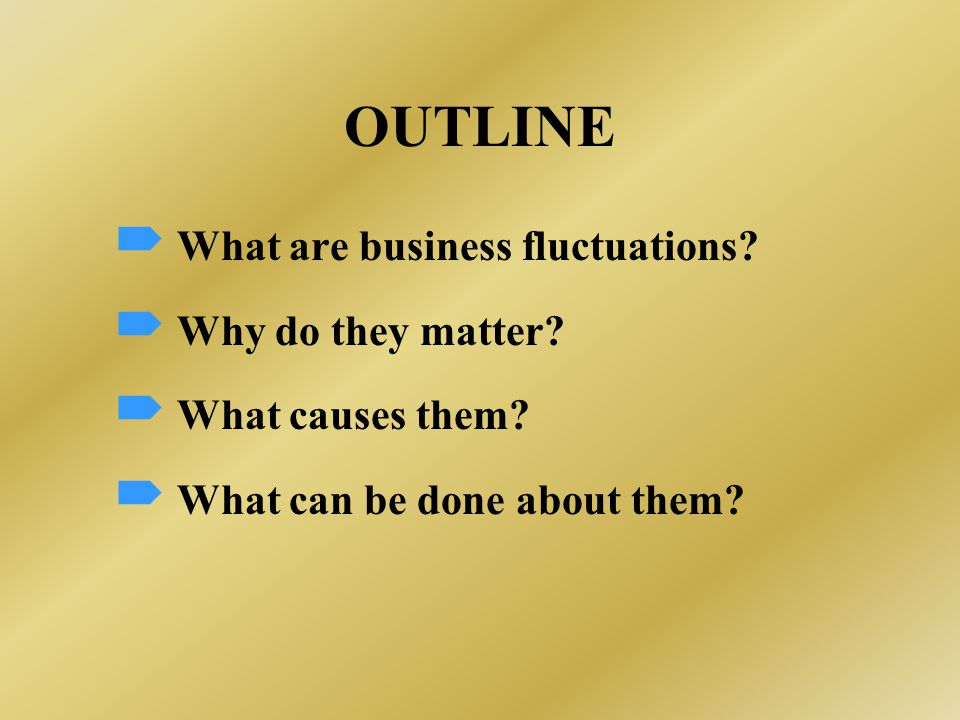BUSINESS FLUCTUATIONS Business fluctuations are fluctuations in aggregate economic activity that are widely diffused throughout the economy and have identifiable peaks and troughs FLUCTUATIONS  CYCLES