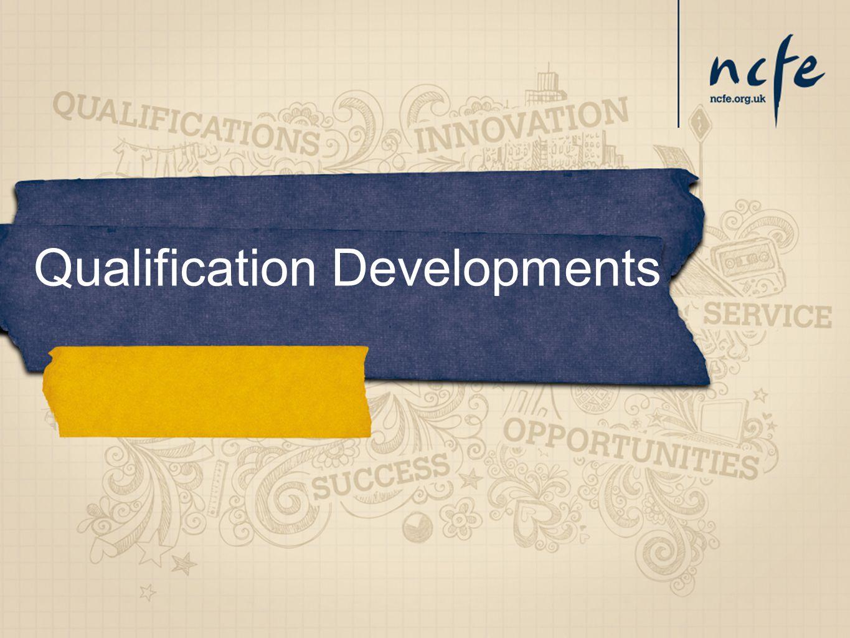 Qualification Developments