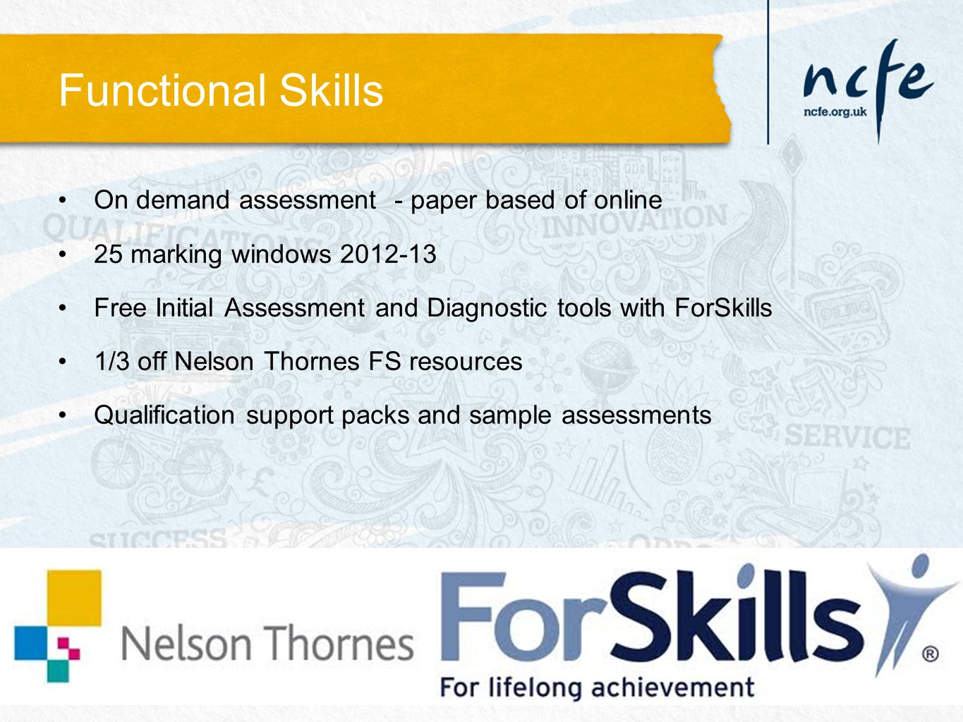 Functional Skills On demand assessment - paper based of online 25 marking windows 2012-13 Free Initial Assessment and Diagnostic tools with ForSkills