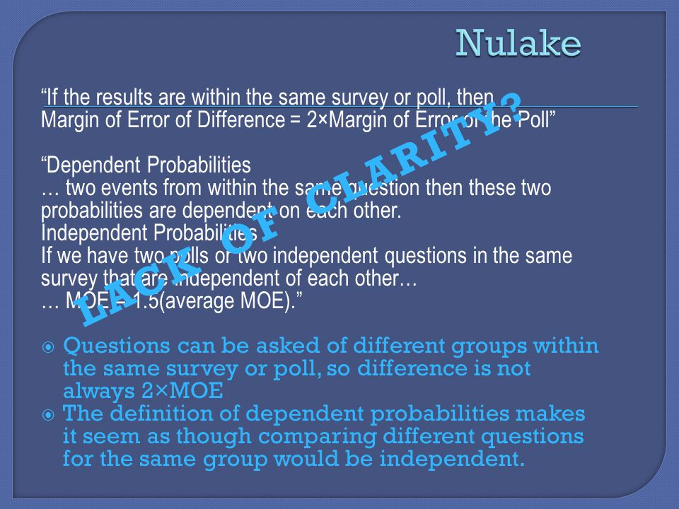 """""""If the results are within the same survey or poll, then Margin of Error of Difference = 2×Margin of Error of the Poll"""" """"Dependent Probabilities … two"""