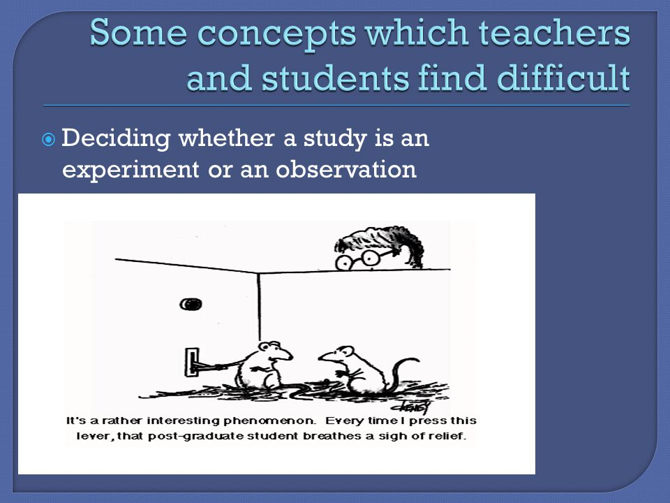  Deciding whether a study is an experiment or an observation