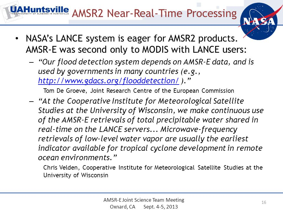 AMSR2 Near-Real-Time Processing NASA's LANCE system is eager for AMSR2 products.