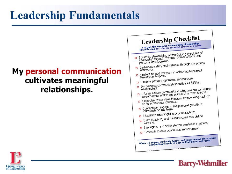 My personal communication cultivates meaningful relationships. Leadership Fundamentals