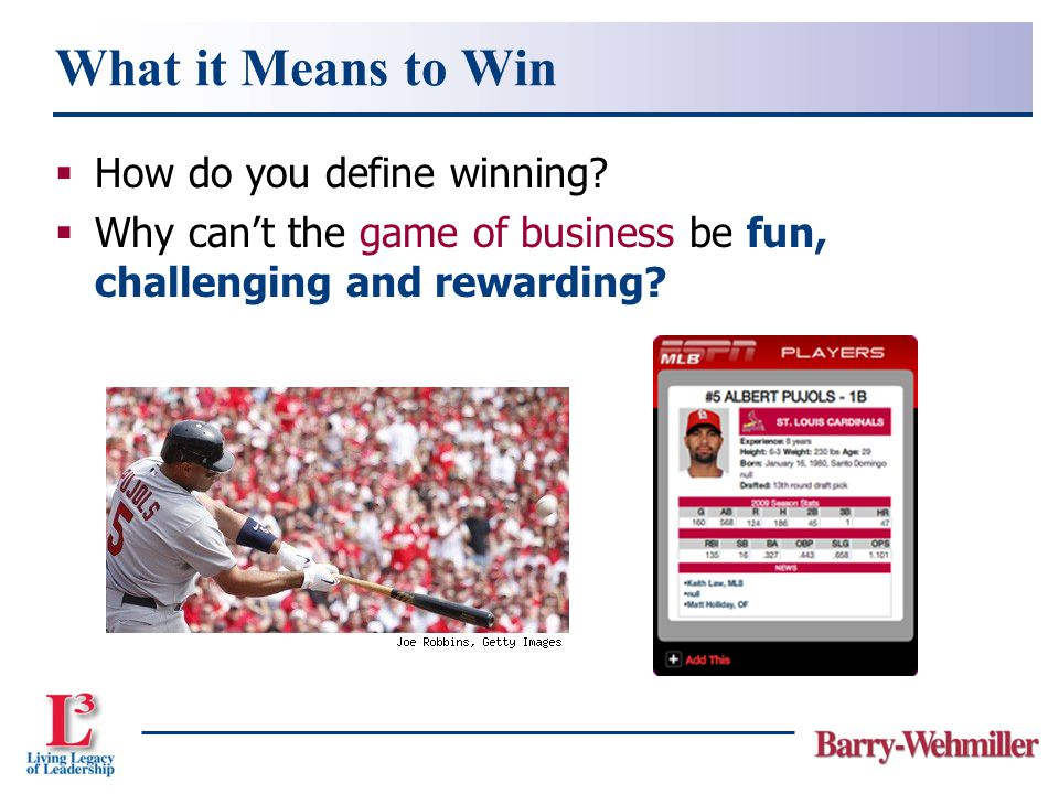 What it Means to Win  How do you define winning.