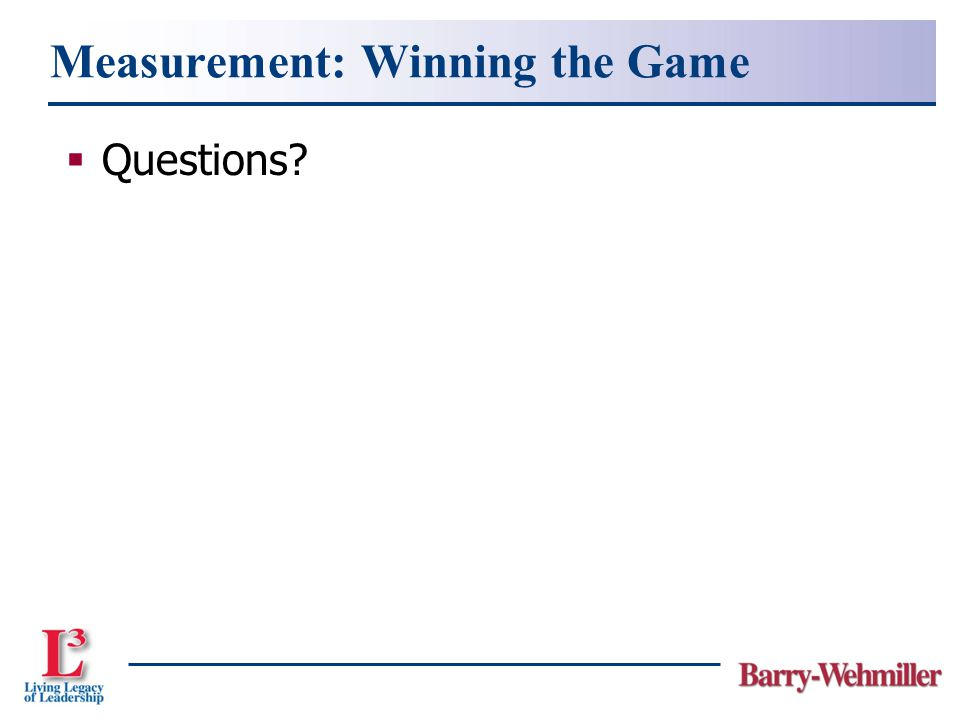 Measurement: Winning the Game  Questions