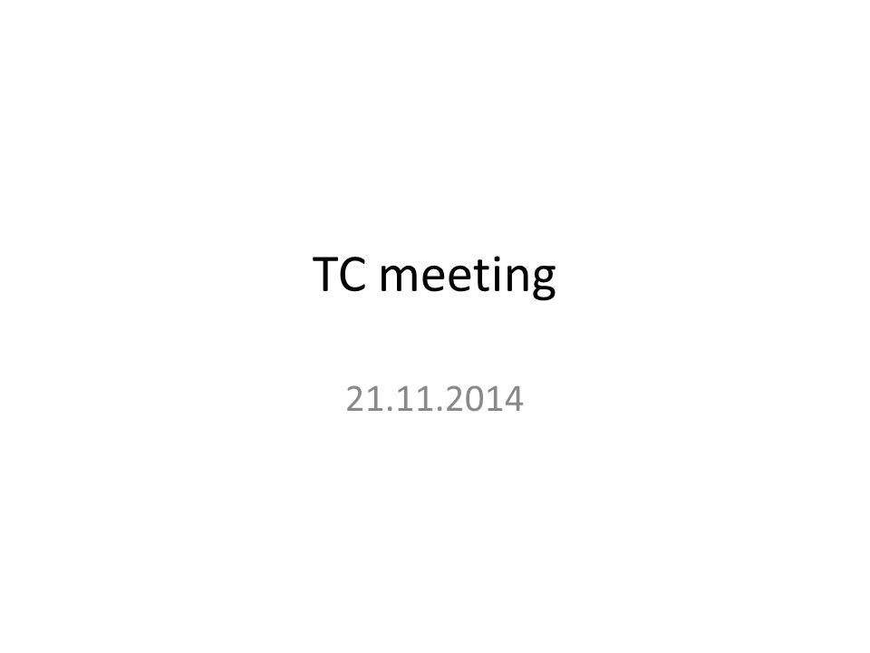 TC meeting 21.11.2014