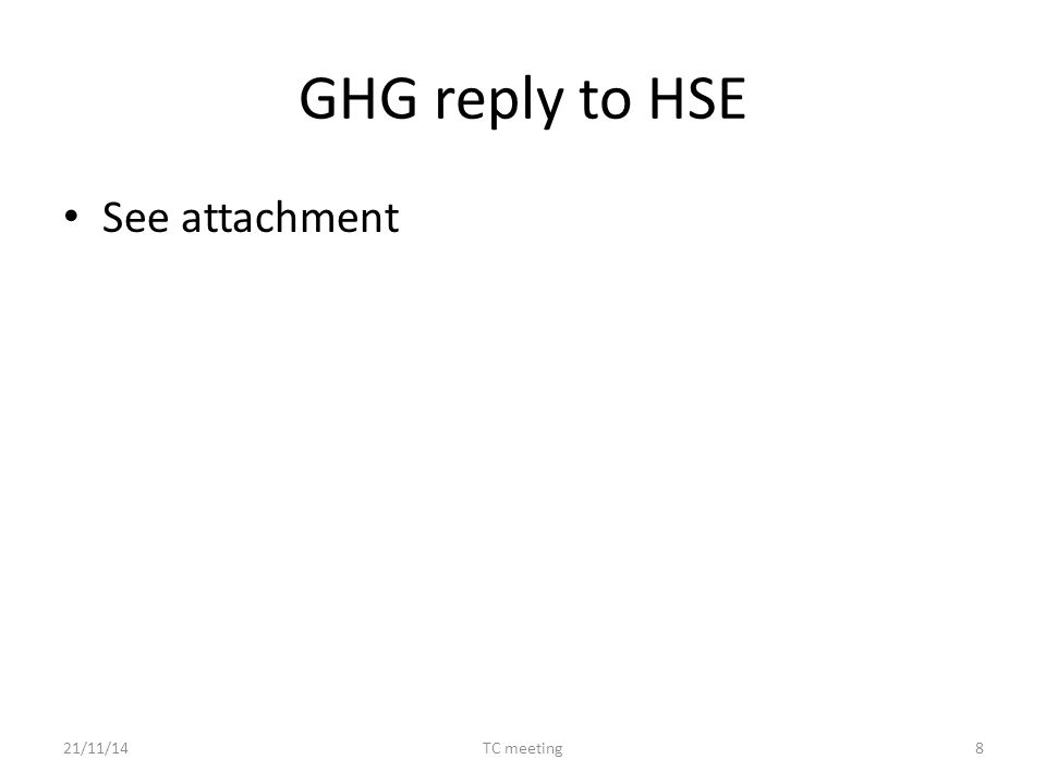 GHG reply to HSE See attachment 21/11/14TC meeting8