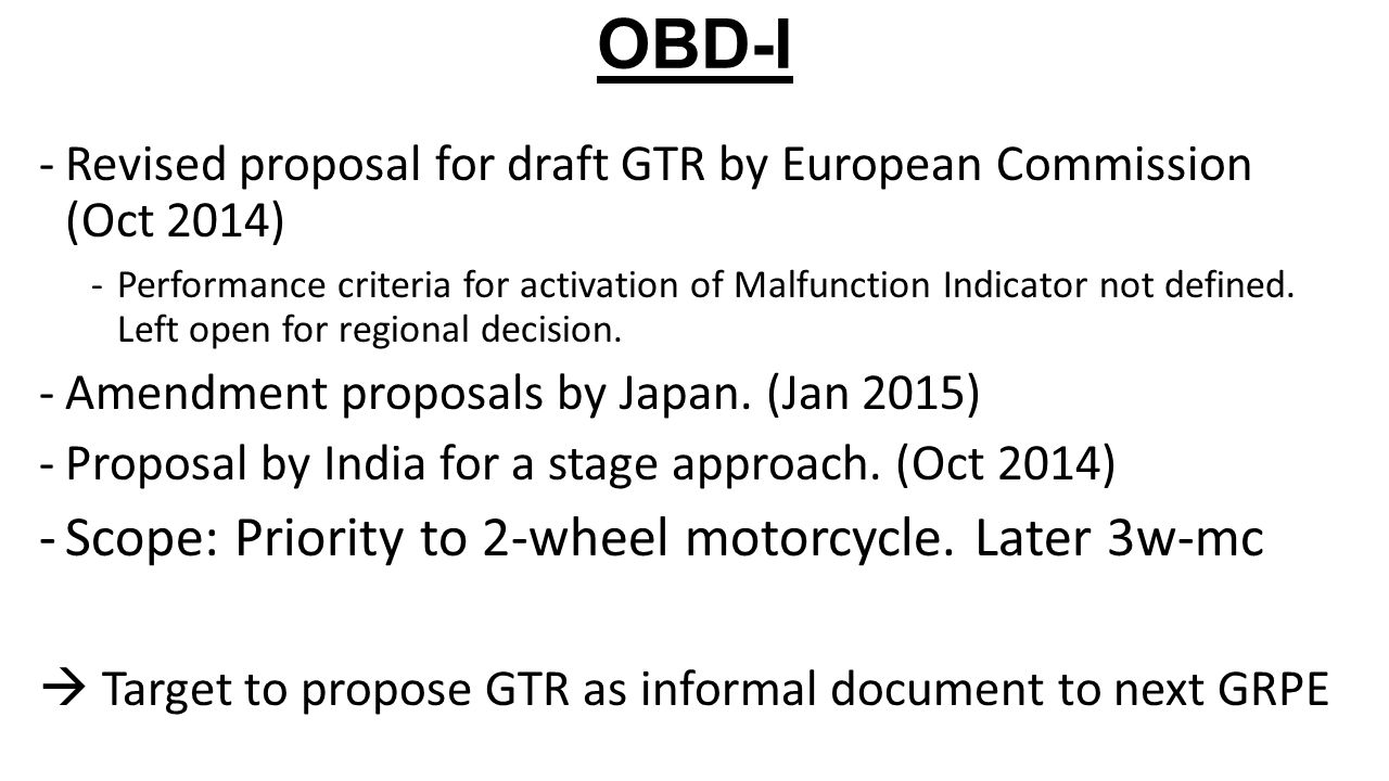 OBD-I -Revised proposal for draft GTR by European Commission (Oct 2014) -Performance criteria for activation of Malfunction Indicator not defined.