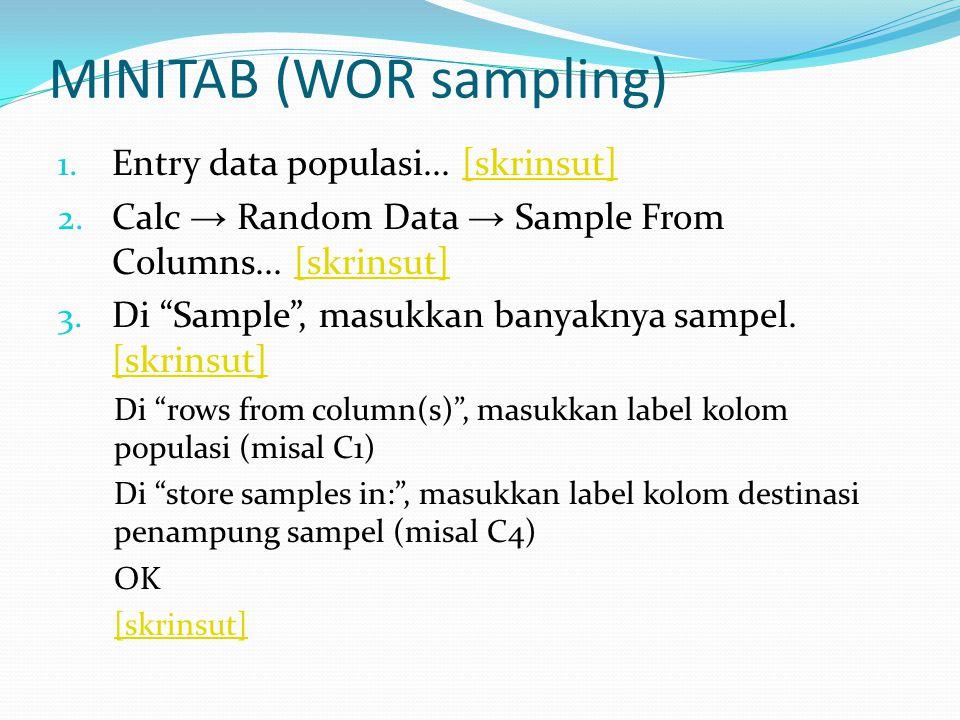 MINITAB (WR sampling) 1.Entry data populasi... [skrinsut]skrinsut 2.