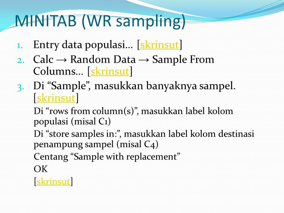 MINITAB (generating any random numbers) 1.Calc → Random Data → Uniform...
