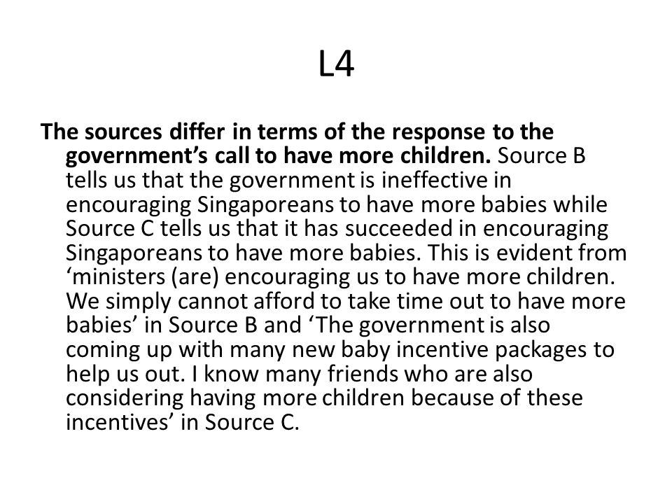 L4 The sources differ in terms of the response to the government's call to have more children.