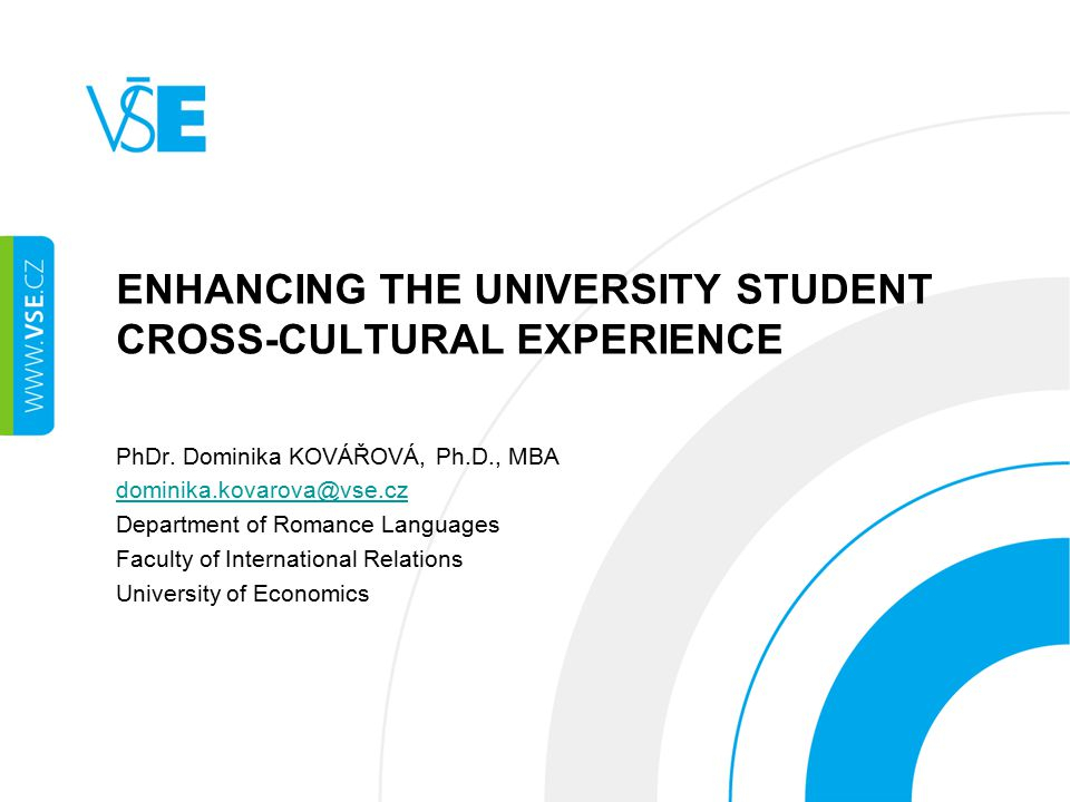 ENHANCING THE UNIVERSITY STUDENT CROSS-CULTURAL EXPERIENCE PhDr.