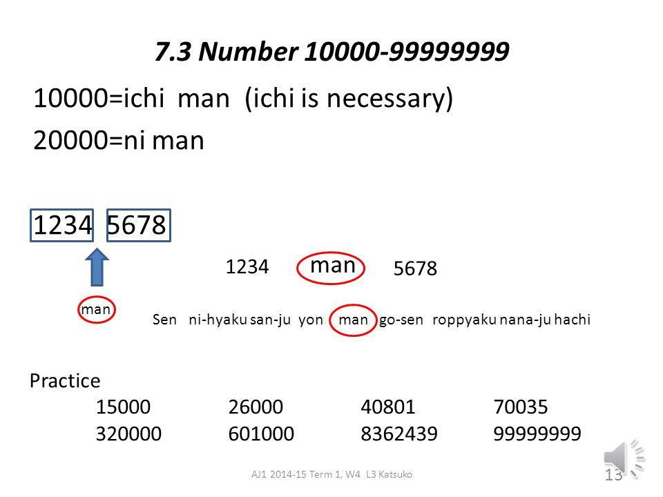 Big numbers To say 1234 Practice Write numbers and read AJ1 2014-15 Term 1, W4 L3 Katsuko 12 1000 sen 200nihyaku 30sanju^ 4yon