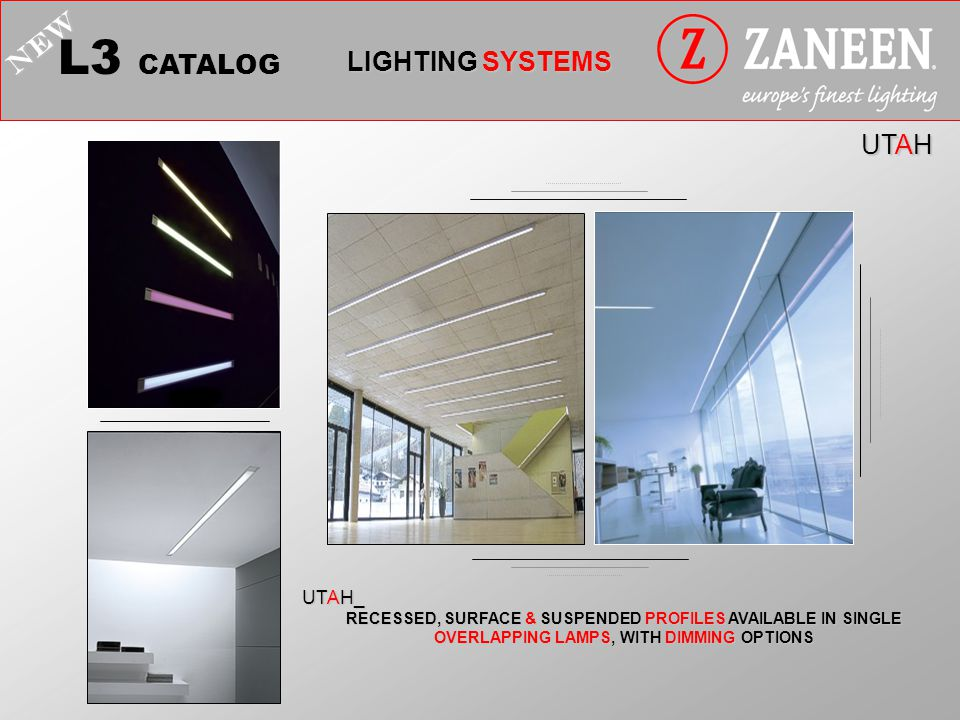 NEVER ENDING L3 CATALOG LIGHTING SYSTEMS NEW CEILING OR WALL MOUNTED INSTALLATION WITH INSIDE/OUTSIDE CORNER ANGLES, WITH SINGLE OR DOUBLE OVERLAPPING LAMP OPTIONS NEVER ENDING_