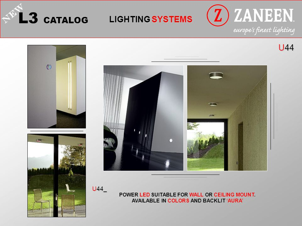 L3 CATALOG LIGHTING SYSTEMS NEW U44 POWER LED SUITABLE FOR WALL OR CEILING MOUNT. AVAILABLE IN COLORS AND BACKLIT 'AURA' U44_