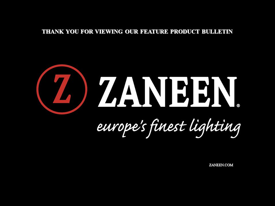 ZANEEN.COM THANK YOU FOR VIEWING OUR FEATURE PRODUCT BULLETIN
