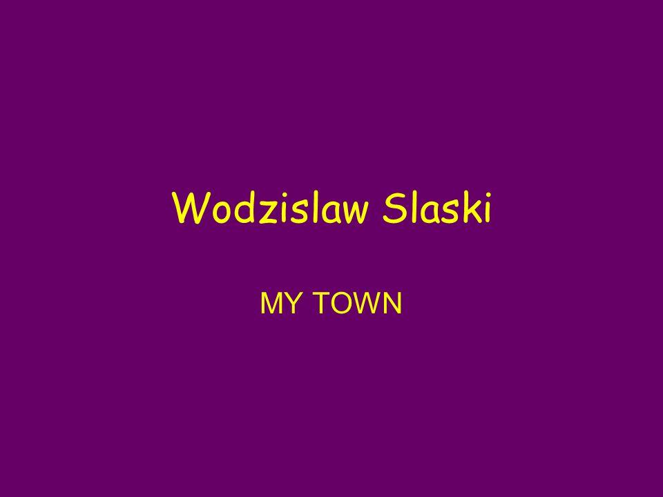 Wodzislaw Slaski MY TOWN