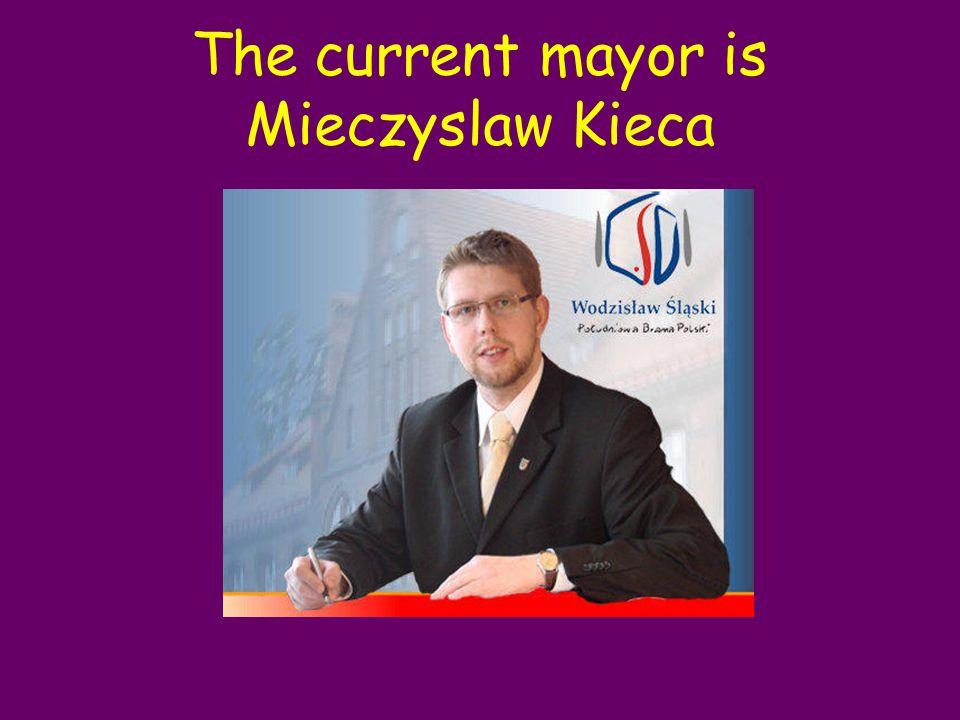 The current mayor is Mieczyslaw Kieca