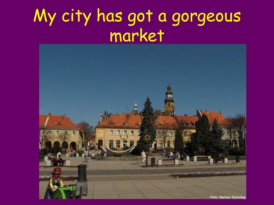 My city has got a gorgeous market