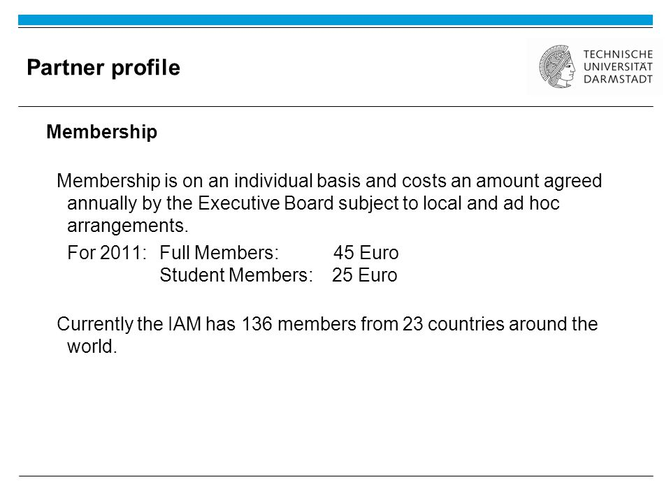 Partner profile The Board of the Association The governing body of the Association consists of an Executive Board made up of a President, a Vice-President, a Secretary, a Treasurer, five elected members The President, Vice-President, Secretary, and Treasurer are elected for two years, and the tenure of executive officers is maximally two terms.