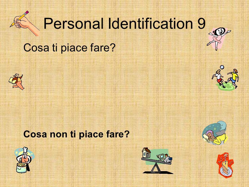 Personal Identification 9 Cosa ti piace fare Cosa non ti piace fare