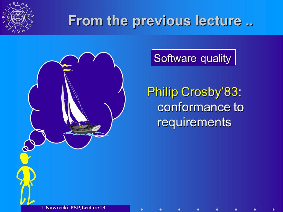 J. Nawrocki, PSP, Lecture 13 From the previous lecture..