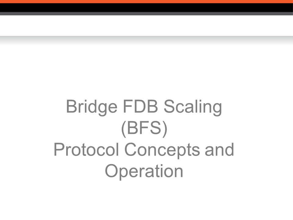 Bridge FDB Scaling (BFS) Protocol Concepts and Operation