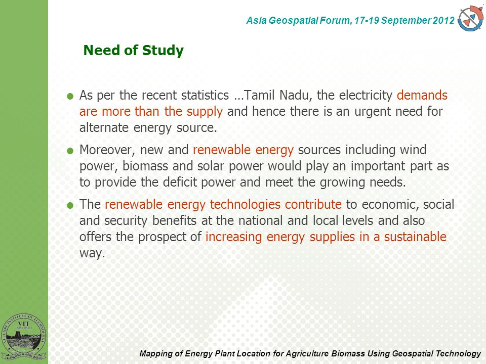 Need of Study  As per the recent statistics …Tamil Nadu, the electricity demands are more than the supply and hence there is an urgent need for alternate energy source.