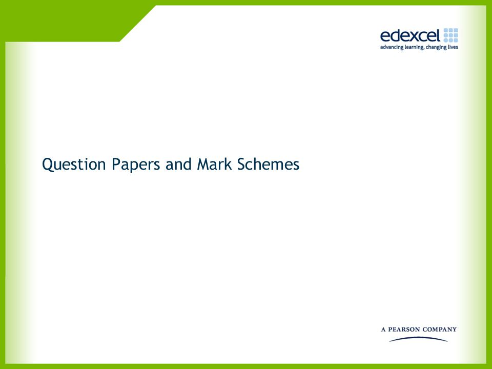 Question Papers and Mark Schemes