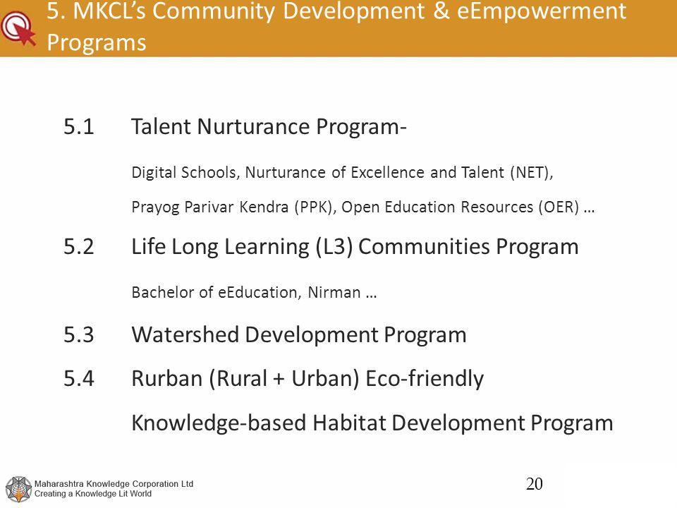 5. MKCL's Community Development & eEmpowerment Programs 5.1Talent Nurturance Program- Digital Schools, Nurturance of Excellence and Talent (NET), Pray