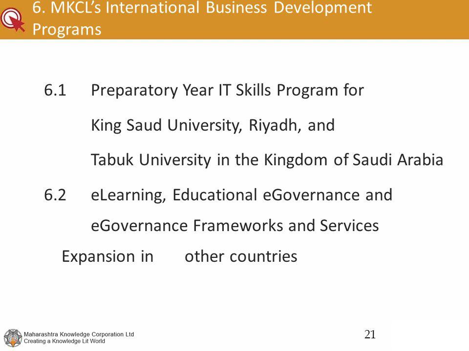 6. MKCL's International Business Development Programs 6.1Preparatory Year IT Skills Program for King Saud University, Riyadh, and Tabuk University in