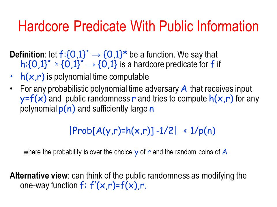Hardcore Predicate With Public Information Definition : let f:{0,1} * → {0,1}* be a function.