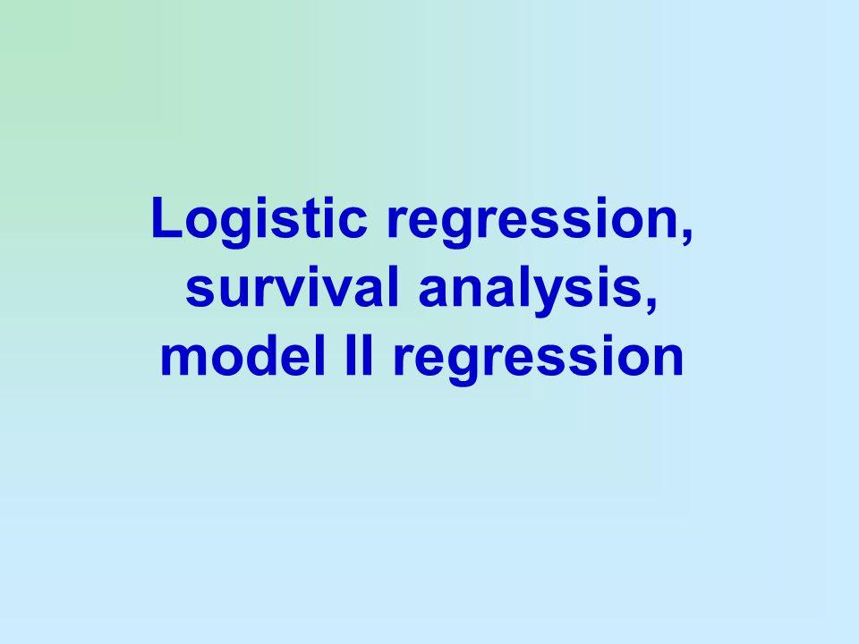 Logistic regression, survival analysis, model II regression