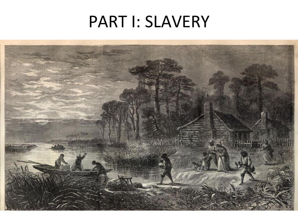 PART I: SLAVERY