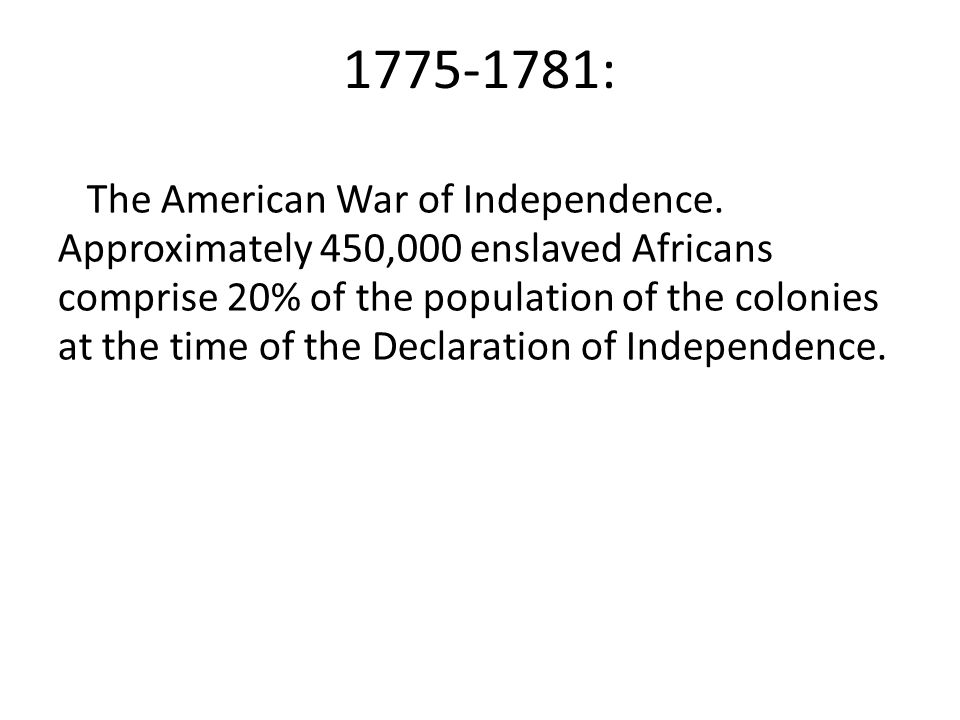 : The American War of Independence.