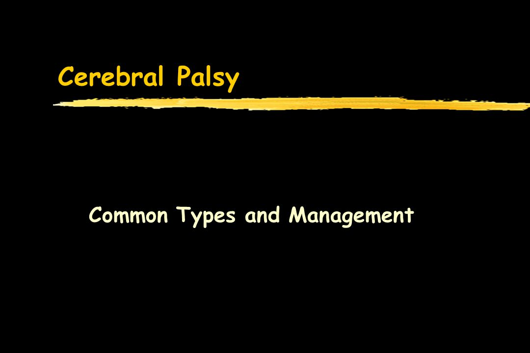Cerebral Palsy Common Types and Management