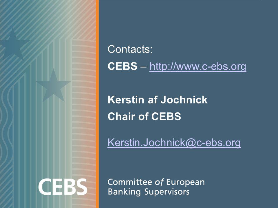 Contacts: CEBS – http://www.c-ebs.orghttp://www.c-ebs.org Kerstin af Jochnick Chair of CEBS Kerstin.Jochnick@c-ebs.org Kerstin.Jochnick@c-ebs.org