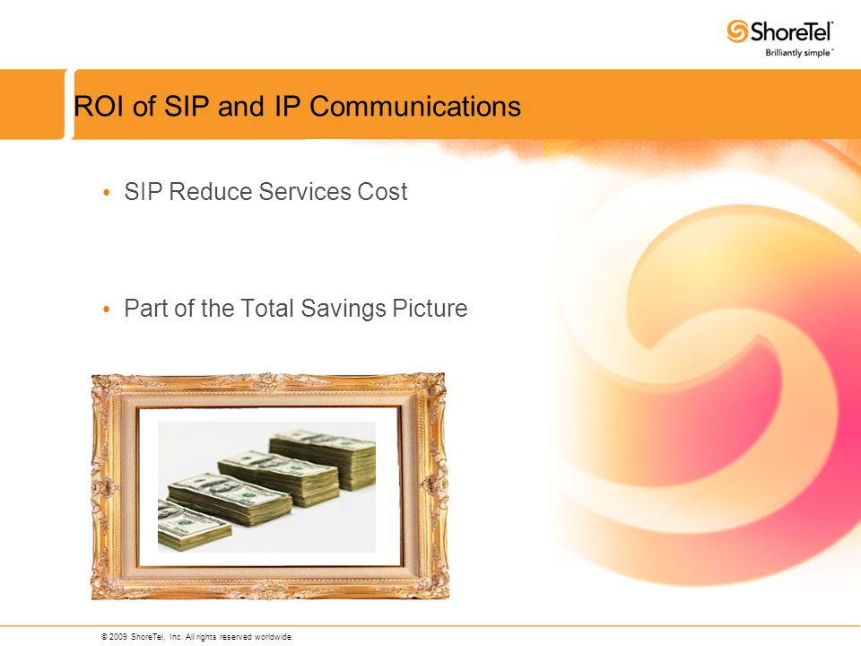 © 2009 ShoreTel, Inc. All rights reserved worldwide.