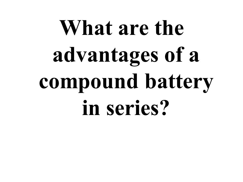 Compound batteries in parallel will last longer.