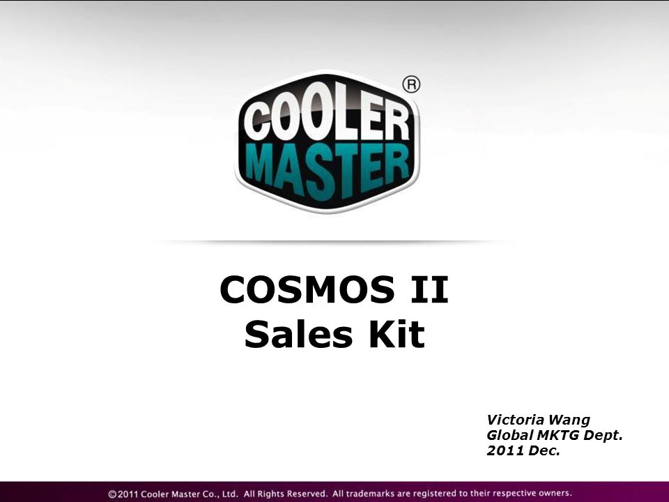 COSMOS II Sales Kit Victoria Wang Global MKTG Dept. 2011 Dec.