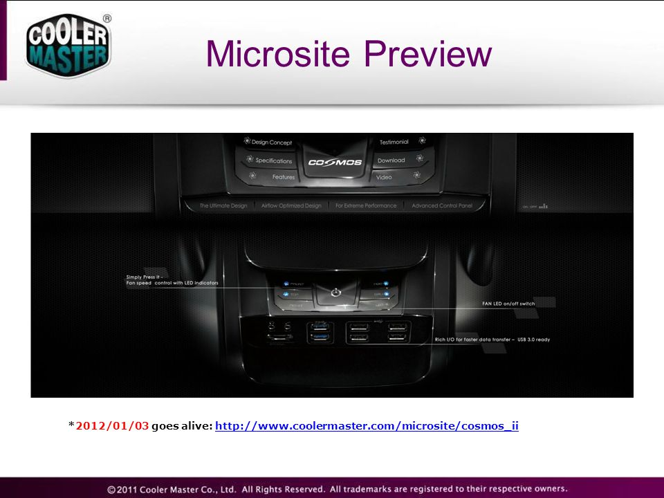 Microsite Preview *2012/01/03 goes alive: http://www.coolermaster.com/microsite/cosmos_ii