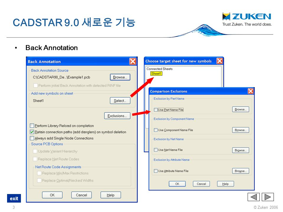 © Zuken 2006 exit 14 Constraints e-Nets N-, T- 와 같이 컴마로 구분되는 어근을 지정하면, CADSTAR 가 e-net name 을 선택할 때 $ 와 같이 기본값으로 취급한다.