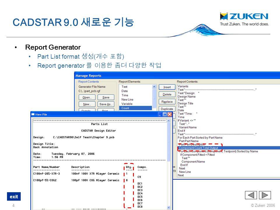 © Zuken 2006 exit 15 Assignment Report Assignment report 에 spacing classes 포함 CADSTAR 9.0 새로운 기능