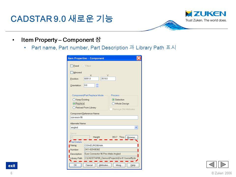 © Zuken 2006 exit 27 GUI General Copper Pour Defaults CADSTAR 9.0 새로운 기능 Main Menu 각각의 항목에 커서를 올려놓기만 하면 설명이 나타난다.