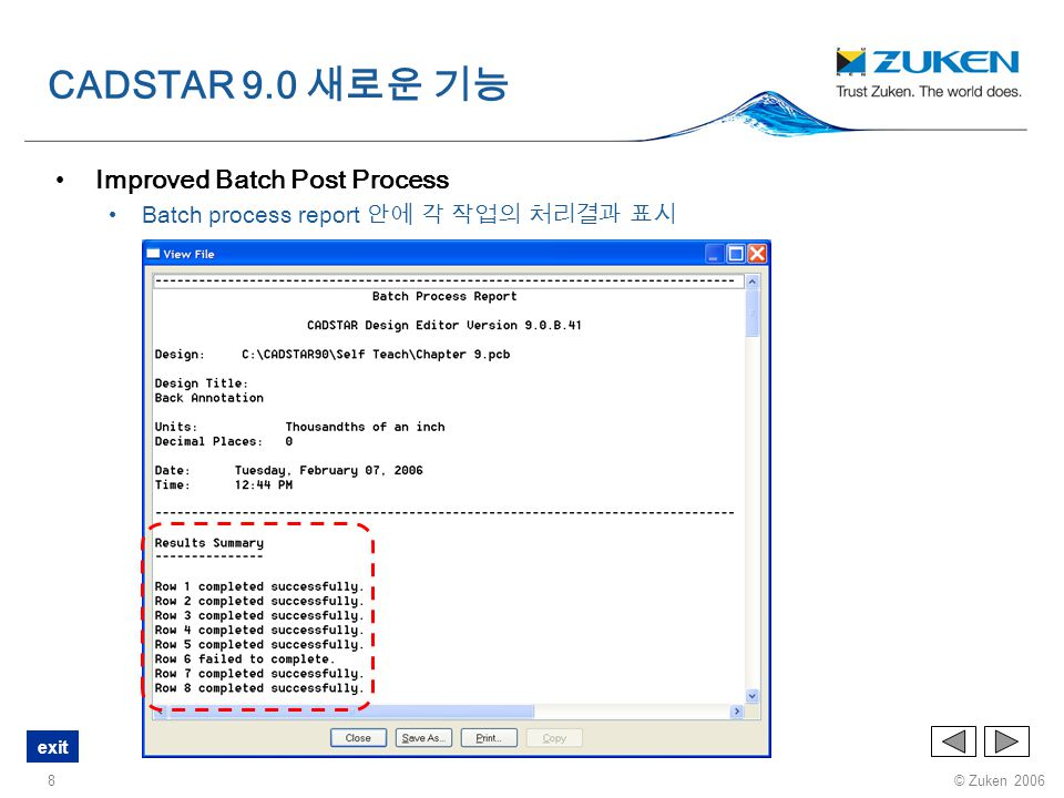 © Zuken 2006 exit 9 Post Process – Letter Drill Drawing Plated 와 Non-Plated Through holes 을 구분하여 표시 CADSTAR 9.0 새로운 기능